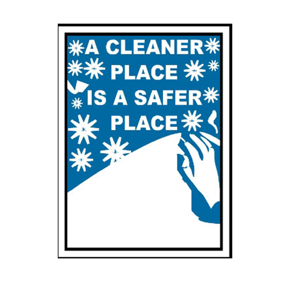 Picture of A Cleaner Place Is A Safer Place Sign