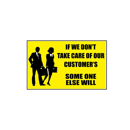 Picture of If We Don't Take Care Of Our Customers Someone Else Will Sign