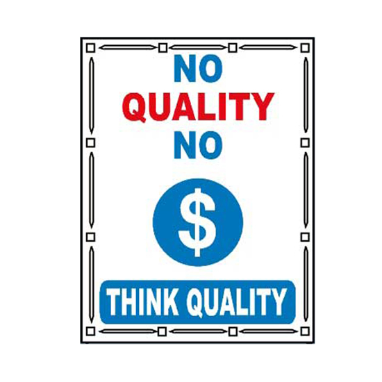 Picture of No Quality No Money Sign