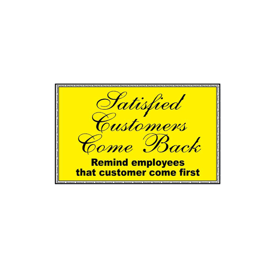 Picture of Satisfied Customers Come Back Sign