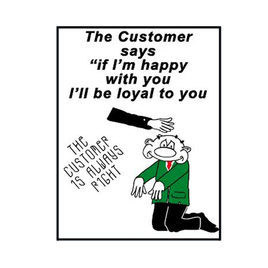 Picture of The Customer Says If I'm Happy With You I Be Loyal To You Sign